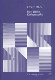 Five Short Sacred Compositions (Funf kleinere Kirchenwerke)