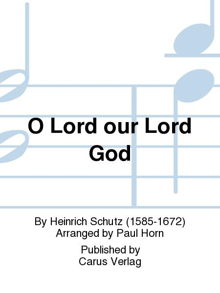 O Lord our Lord God (Herr, unser Herrscher)