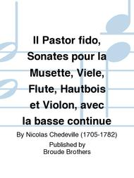 Il Pastor fido, Sonates pour la Musette, Viele, Flute, Hautbois et Violon, avec la basse continue