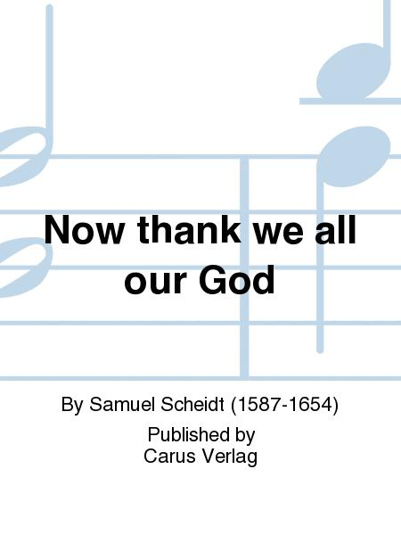 Now thank we all our God (Nun danket alle Gott)