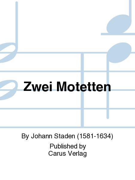 Two Motets (Zwei Motetten)