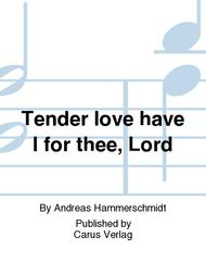 Tender love have I for thee, Lord (Herzlich lieb hab ich dich)