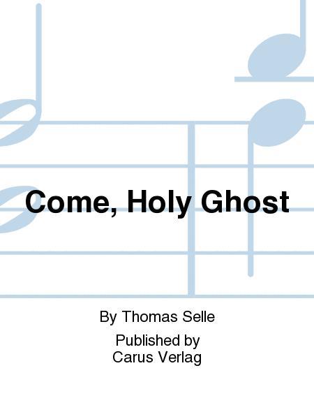 Come, Holy Ghost (Komm, heiliger Geist)