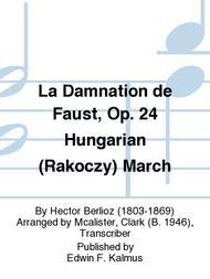 La Damnation de Faust, Op. 24 Hungarian (Rakoczy) March