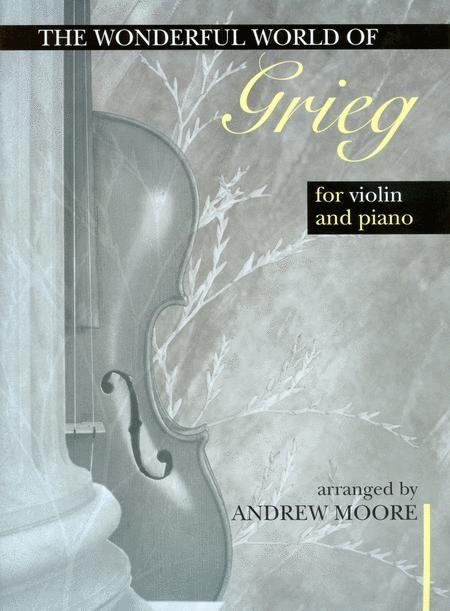 The Wonderful World for Violin and Piano - Grieg