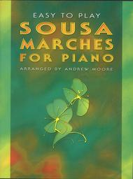Easy to Play Sousa Marches for Piano