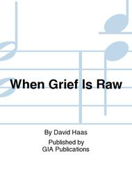 When Grief Is Raw