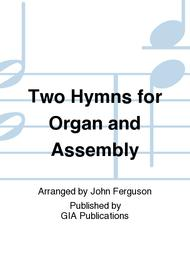 Two Hymns for Organ and Assembly