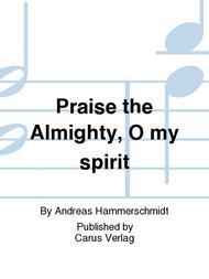 Praise the Almighty, O my spirit (Lobe den Herren, meine Seele)