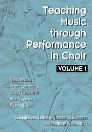 Teaching Music through Performance in Choir - Volume 1