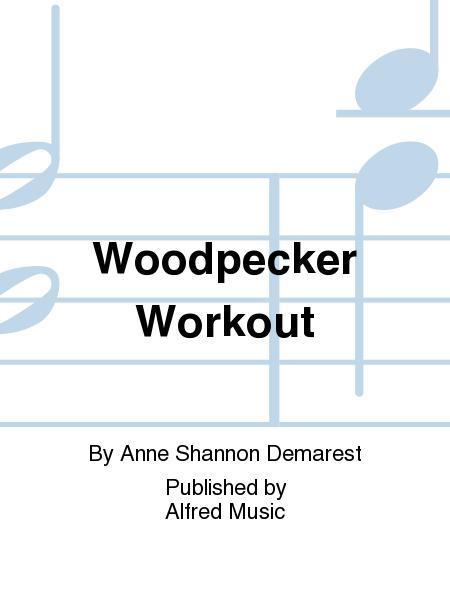 Woodpecker Workout