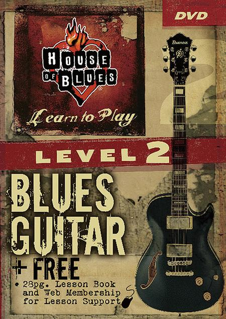 House Of Blues: Learn To Play Blues Guitar Lev. 2