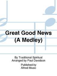 Great Good News (A Medley)