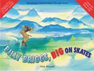 Billy Briggs, Big on Skates