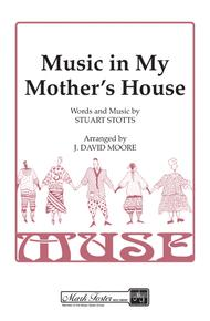 Music In My Mother's House (SSAA)