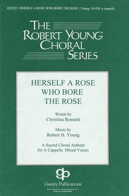 Herself a Rose Who Bore the Rose