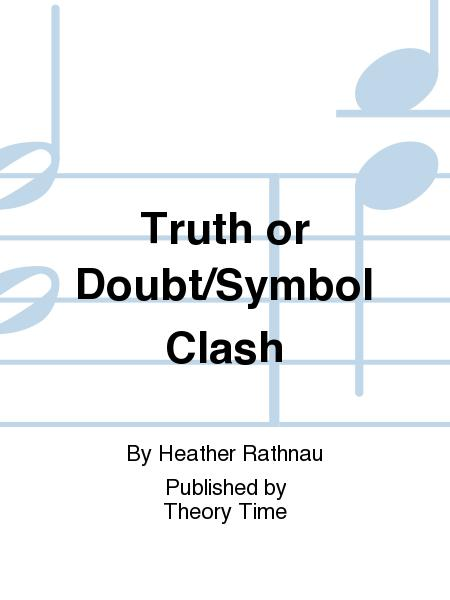 Truth or Doubt/Symbol Clash