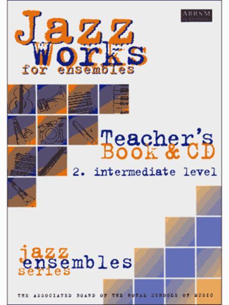 Jazz Works for ensembles,  2. Intermediate Level (Teacher's Book & CD)