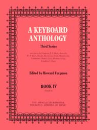 A Keyboard Anthology, Third Series, Book IV