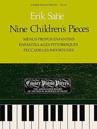 Nine Children's Pieces (Menus Propos Enfantins, Enfantillages Pittoresques, Peccadilles Importunes)