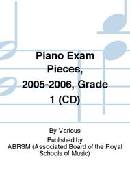 Piano Exam Pieces, 2005-2006, Grade 1 (CD)