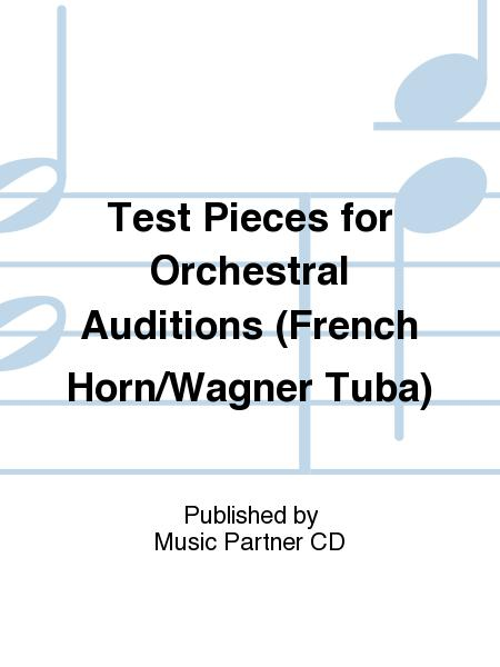 Test Pieces for Orchestral Auditions (French Horn/Wagner Tuba)