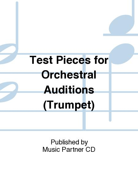 Test Pieces for Orchestral Auditions (Trumpet)