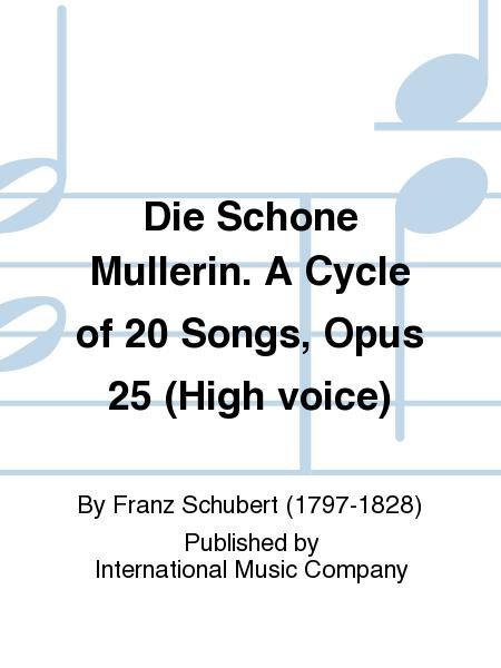 Die Schone Mullerin. A Cycle of 20 Songs, Opus 25 (High voice)