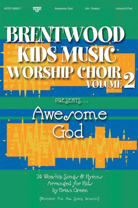 Brentwood Kids Worship Choir, Vol  2   Awesome God (Split
