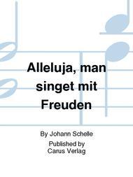 Alleluja, man singet mit Freuden