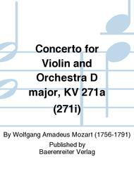 Concerto for Violin and Orchestra D major, KV 271a (271i)
