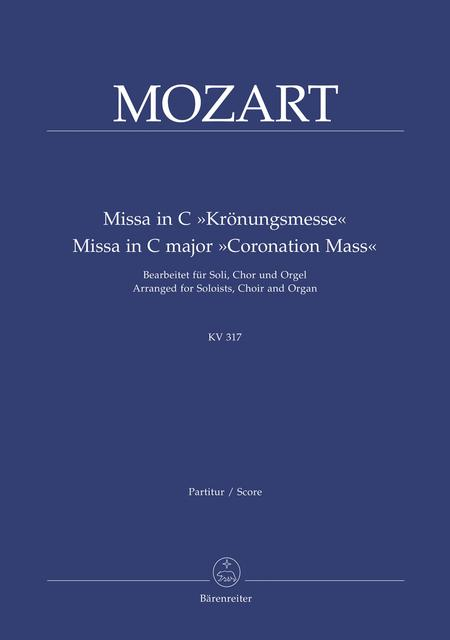 Missa for Soloists, Choir and Organ C major KV 317 'Coronation Mass'