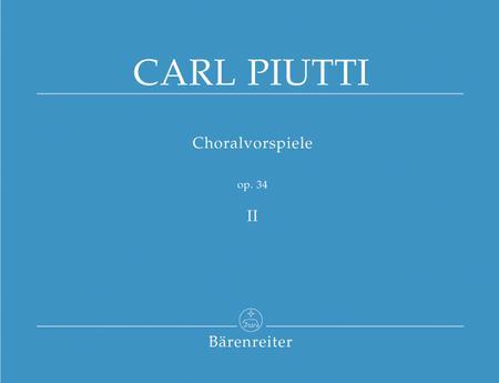 Choralvorspiele, Band 2, Op. 34