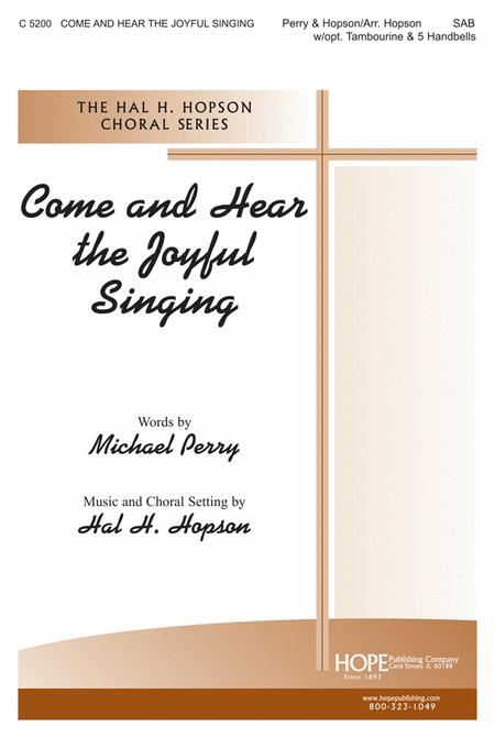 Come and Hear the Joyful Singing