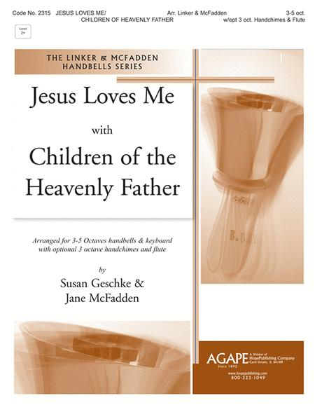Jesus Loves Me With Children Of The Heavenly Father