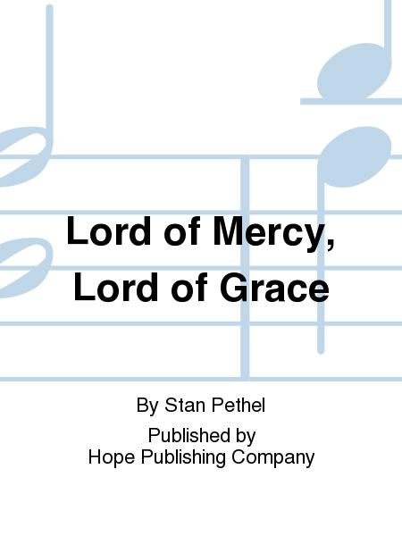 Lord Of Mercy, Lord Of Grace