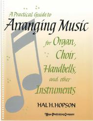 A Practical Guide To Arranging Music
