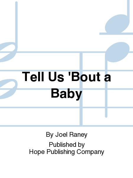Tell Us 'Bout a Baby