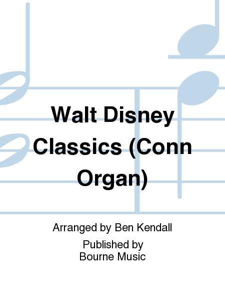 Walt Disney Classics (Conn Organ)