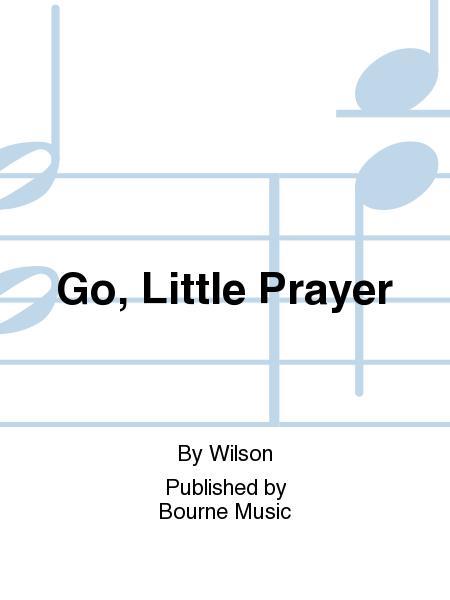 Go, Little Prayer