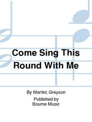 Come Sing This Round With Me