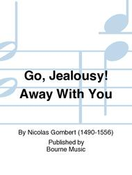 Go, Jealousy! Away With You