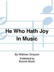 He Who Hath Joy In Music