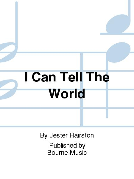 I Can Tell The World