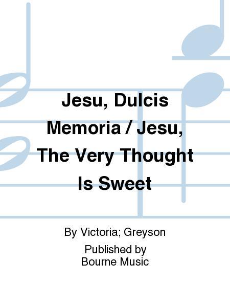 Jesu, Dulcis Memoria / Jesu, The Very Thought Is Sweet