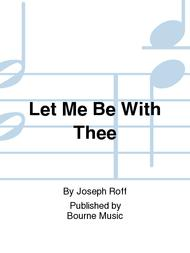 Let Me Be With Thee