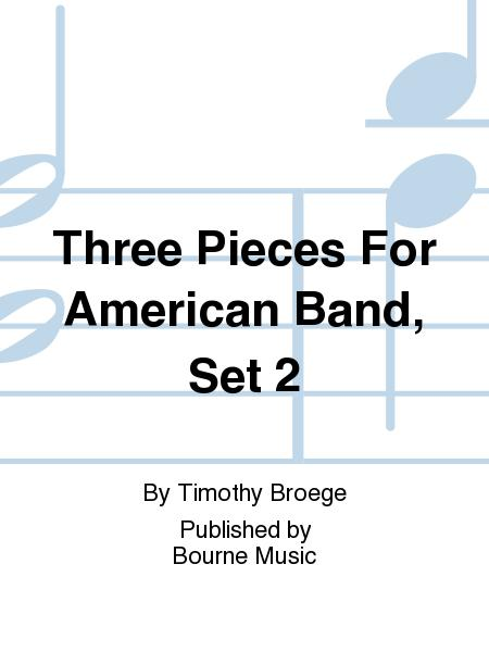Three Pieces For American Band, Set 2