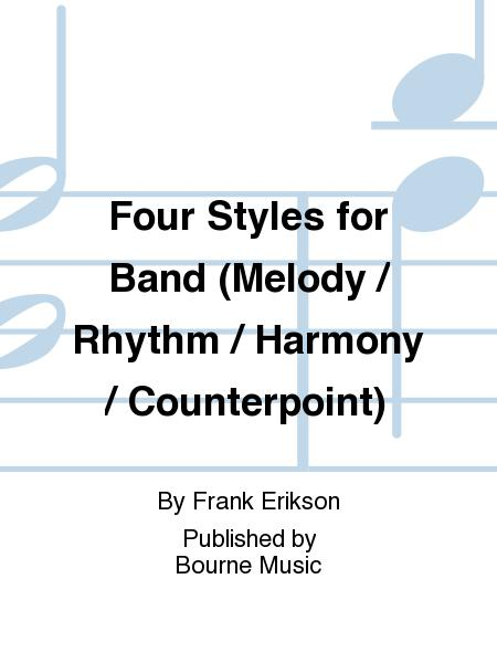 Four Styles for Band (Melody / Rhythm / Harmony / Counterpoint)