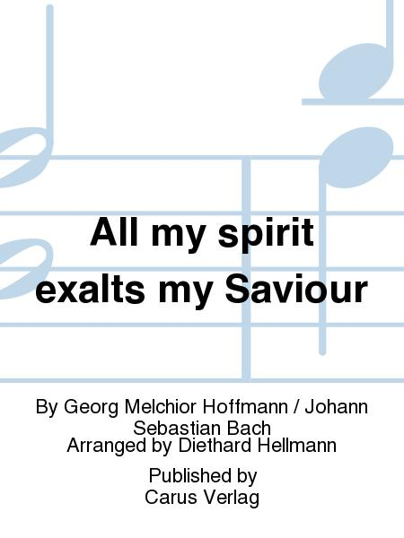 All my spirit exalts my Saviour (Meine Seele erhebt den Herren)