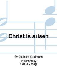Christ is arisen (Christ ist erstanden)